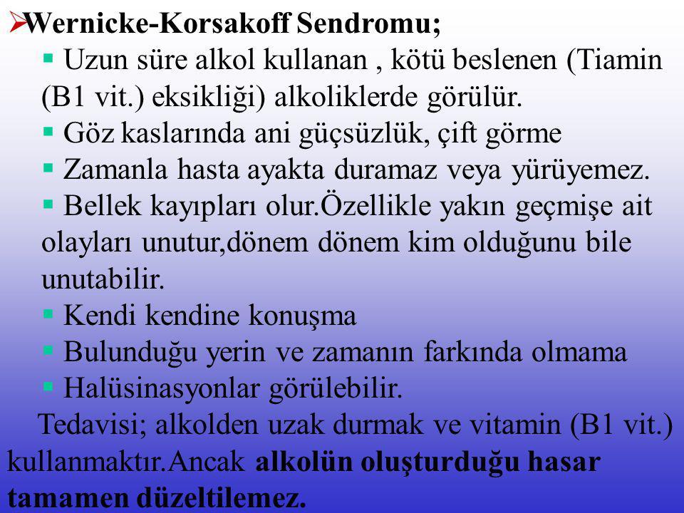 Wernicke-Korsakoff Sendromu;