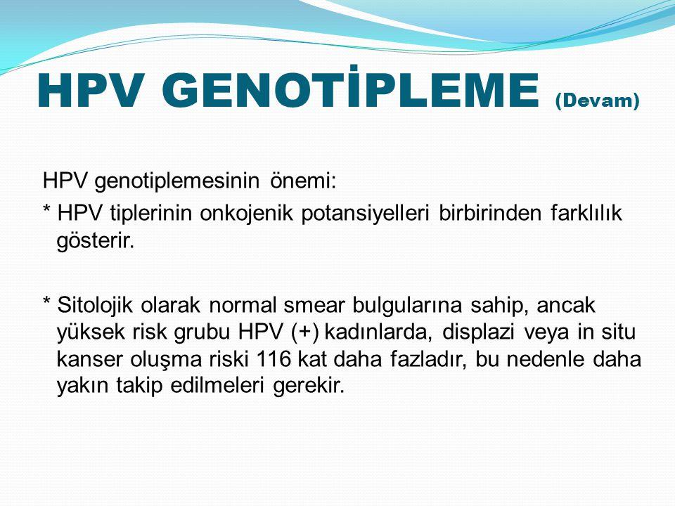 HPV GENOTİPLEME (Devam)