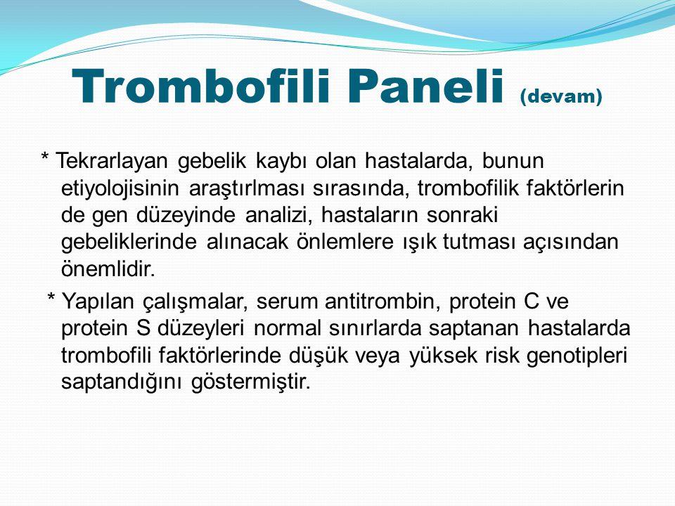 Trombofili Paneli (devam)