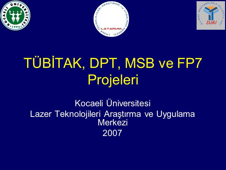 TÜBİTAK, DPT, MSB ve FP7 Projeleri