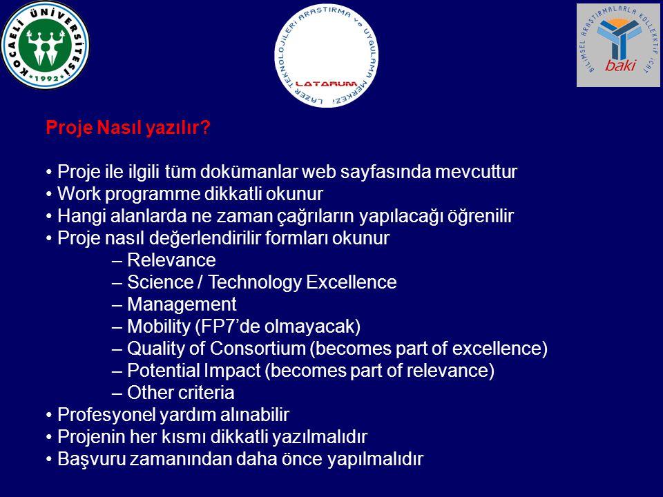 Proje Nasıl yazılır • Proje ile ilgili tüm dokümanlar web sayfasında mevcuttur. • Work programme dikkatli okunur.