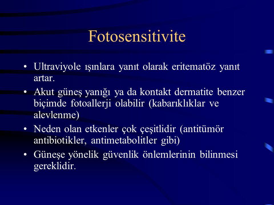 Fotosensitivite Ultraviyole ışınlara yanıt olarak eritematöz yanıt artar.