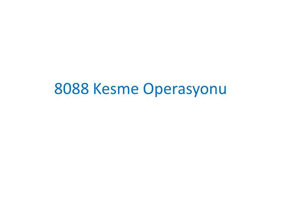 8088 Kesme Operasyonu