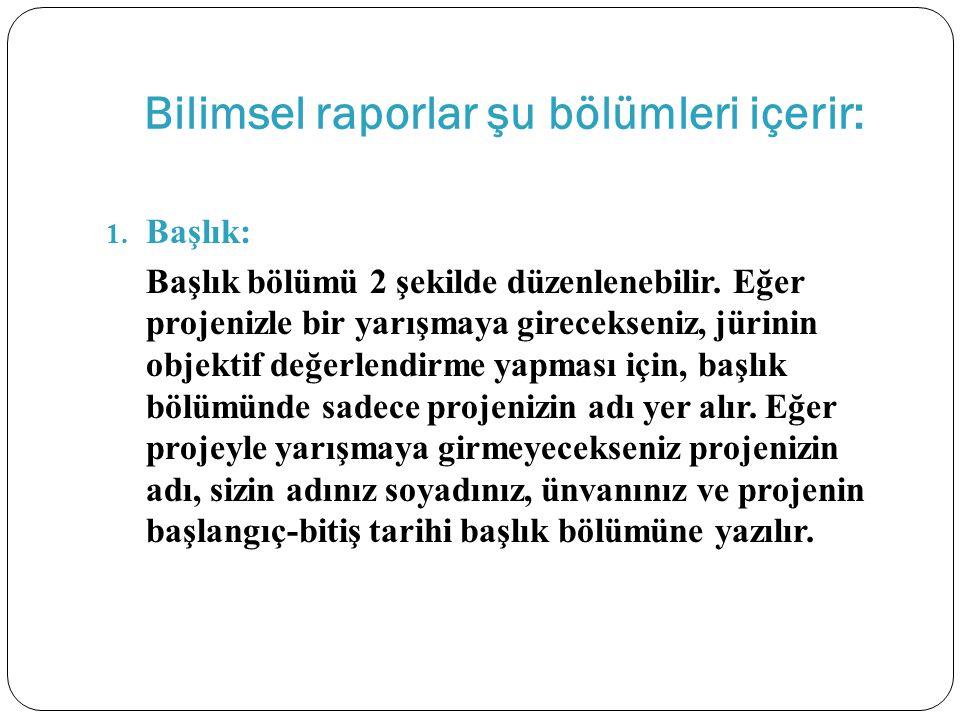 Bilimsel raporlar şu bölümleri içerir: