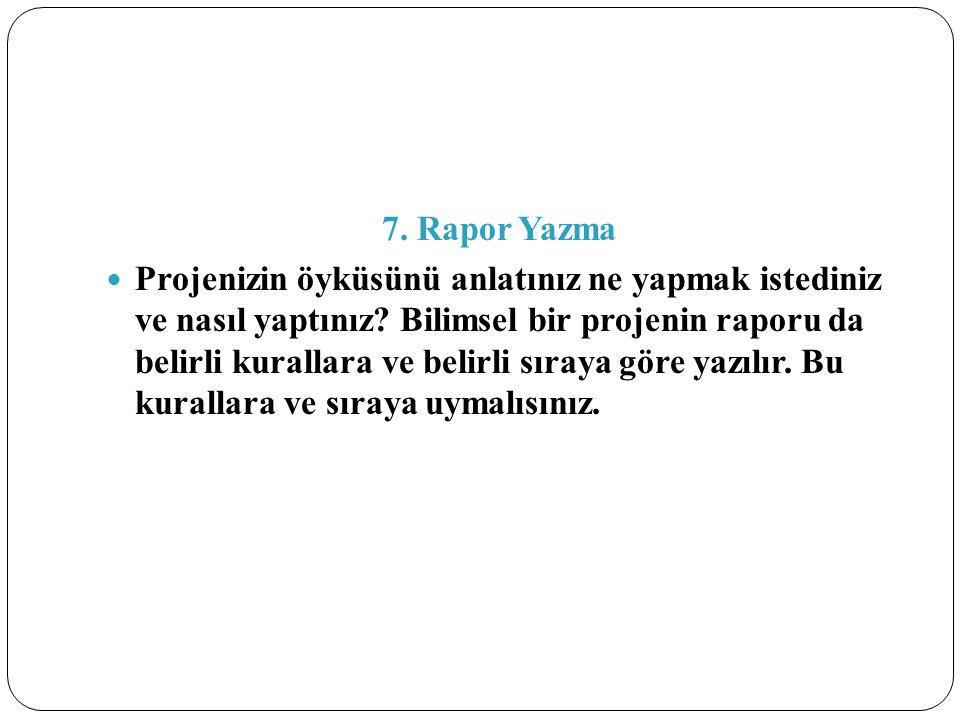 7. Rapor Yazma