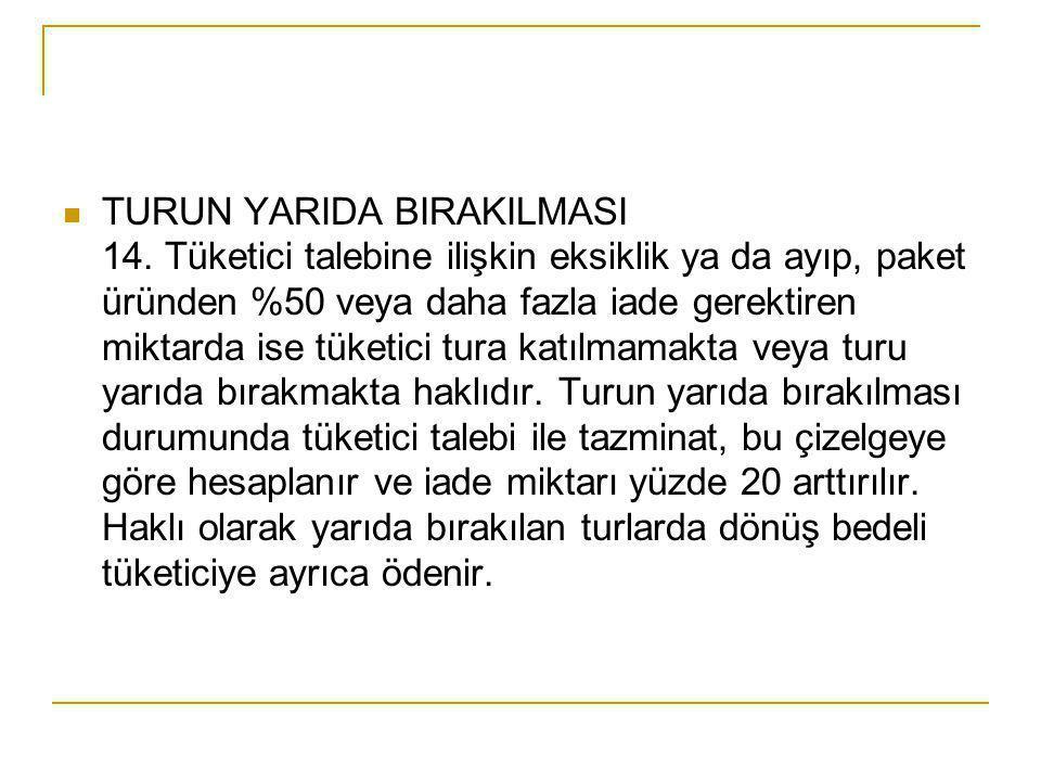 TURUN YARIDA BIRAKILMASI 14