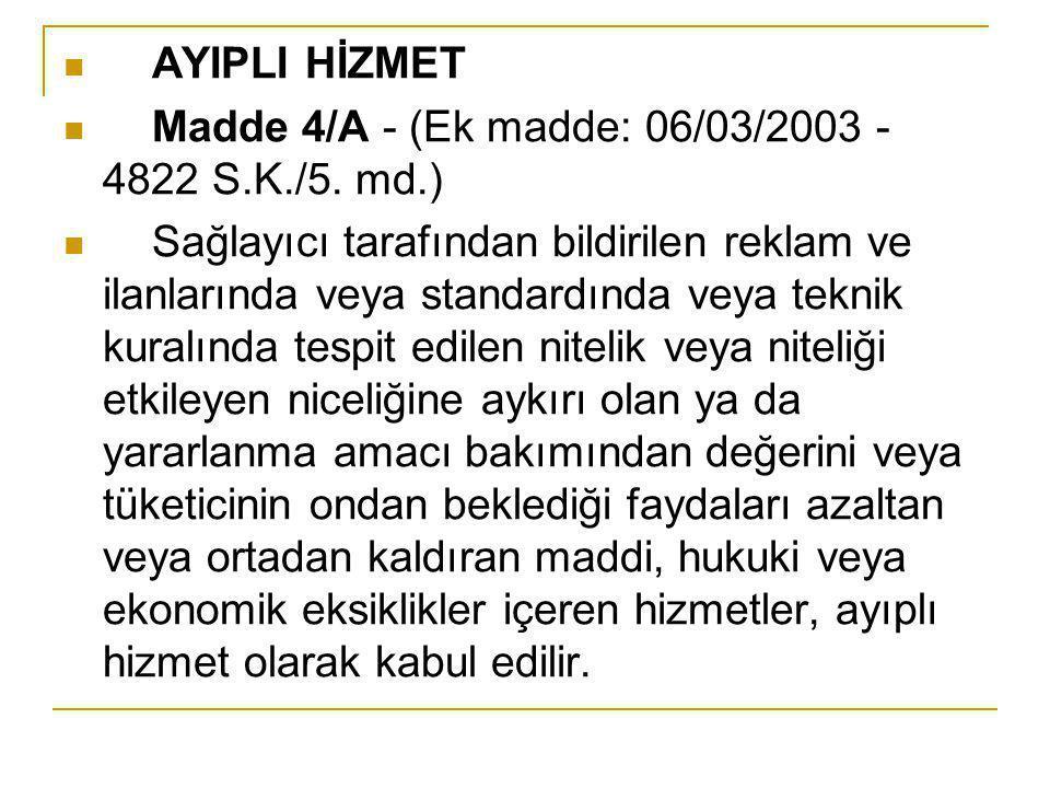 AYIPLI HİZMET Madde 4/A - (Ek madde: 06/03/2003 - 4822 S.K./5. md.)