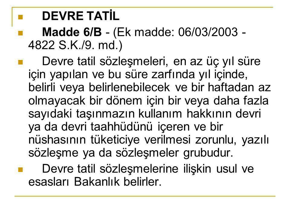 DEVRE TATİL Madde 6/B - (Ek madde: 06/03/2003 - 4822 S.K./9. md.)