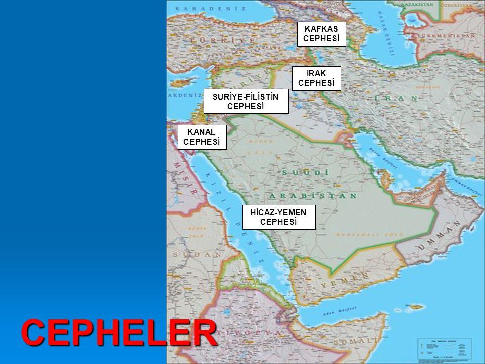 CEPHELER KAFKAS CEPHESİ IRAK CEPHESİ SURİYE-FİLİSTİN CEPHESİ KANAL