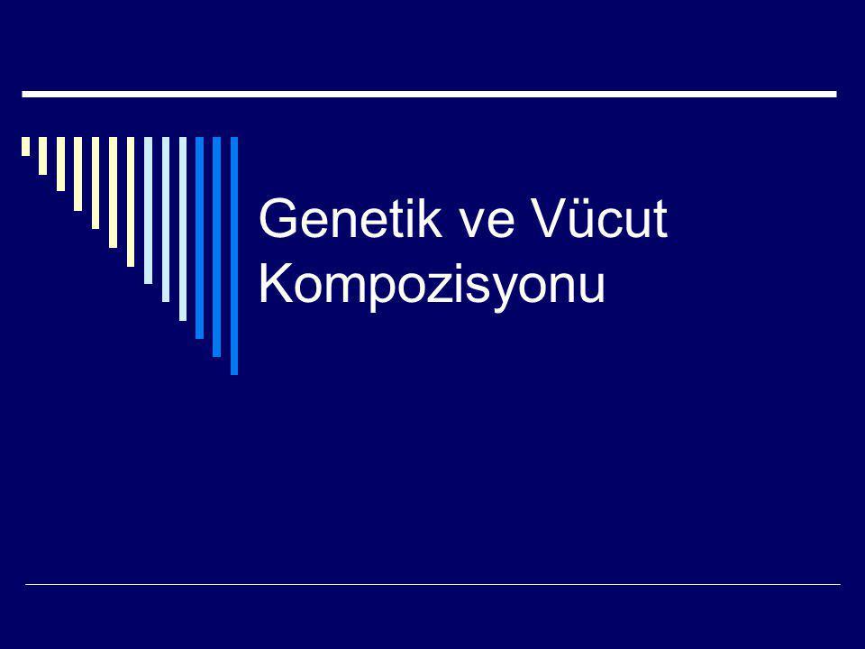 Genetik ve Vücut Kompozisyonu
