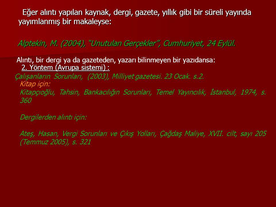 Alptekin, M. (2004), Unutulan Gerçekler , Cumhuriyet, 24 Eylül.