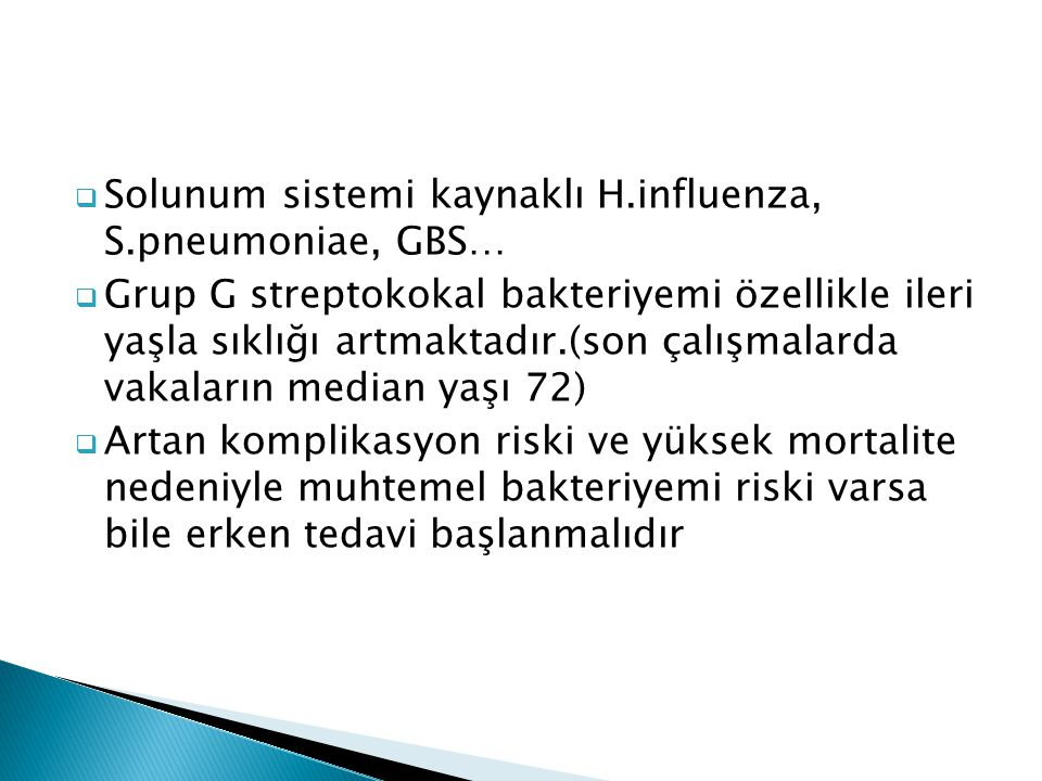 Solunum sistemi kaynaklı H.influenza, S.pneumoniae, GBS…