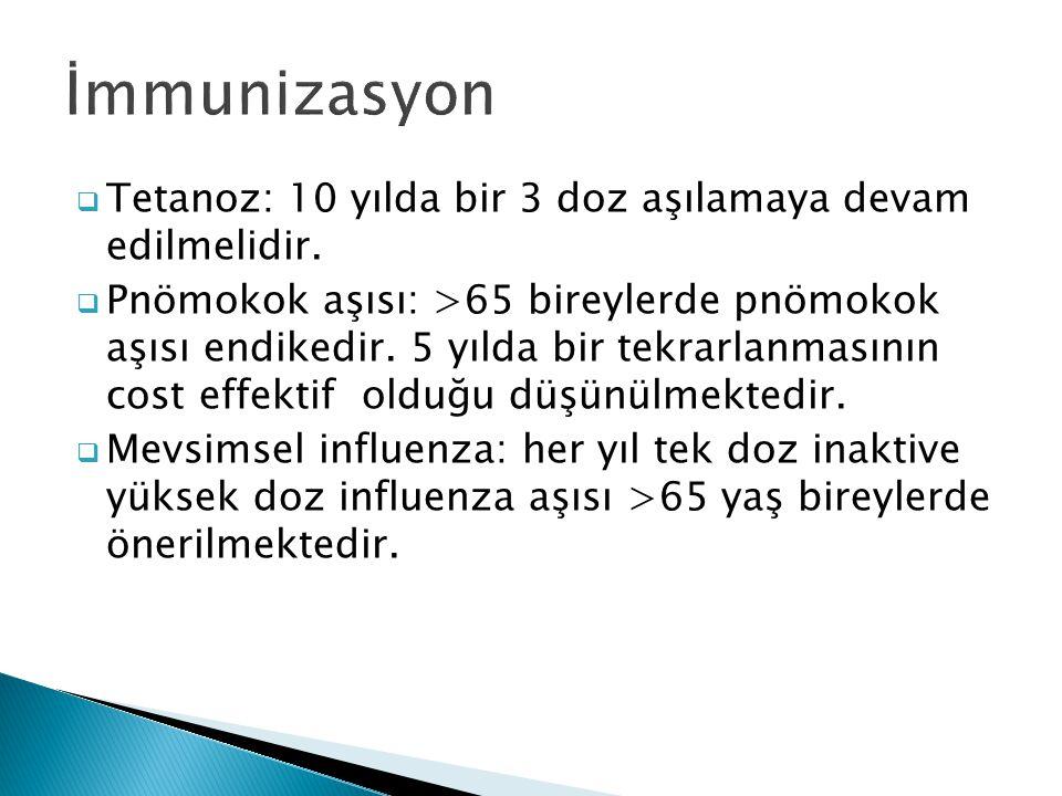 İmmunizasyon Tetanoz: 10 yılda bir 3 doz aşılamaya devam edilmelidir.