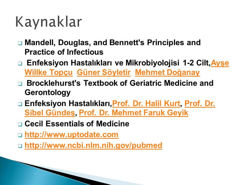 Kaynaklar Mandell, Douglas, and Bennett s Principles and Practice of Infectious.
