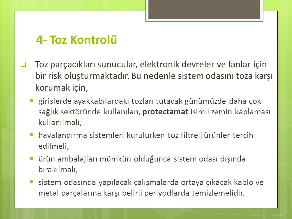 4- Toz Kontrolü