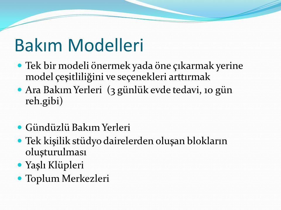 Bakım Modelleri Tek bir modeli önermek yada öne çıkarmak yerine model çeşitliliğini ve seçenekleri arttırmak.