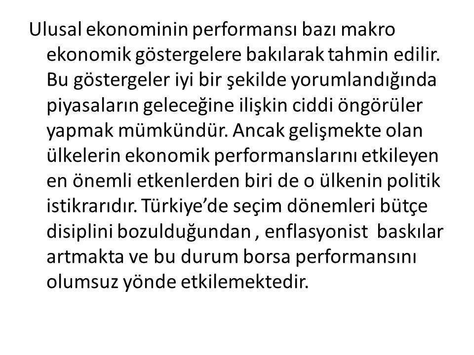 Ulusal ekonominin performansı bazı makro ekonomik göstergelere bakılarak tahmin edilir.