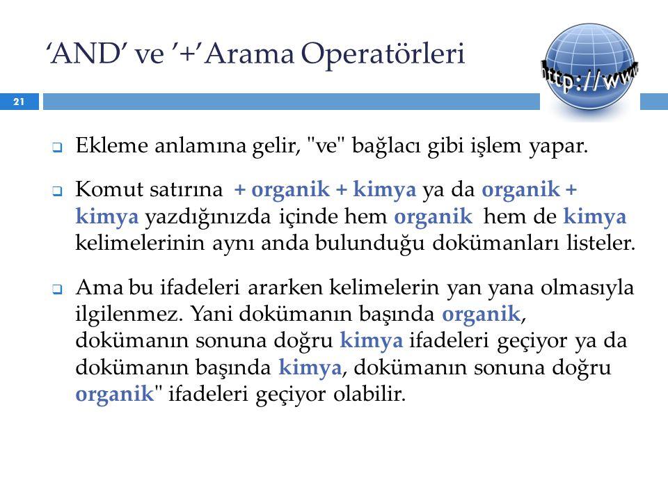 'AND' ve '+'Arama Operatörleri