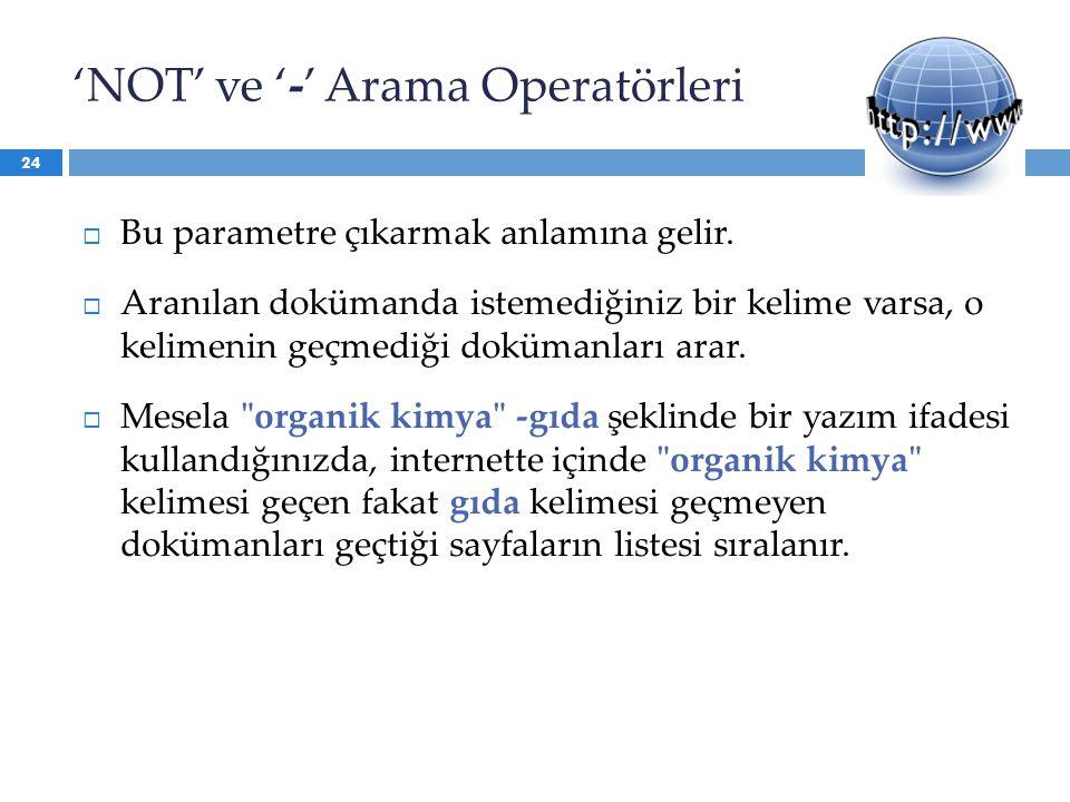 'NOT' ve '-' Arama Operatörleri