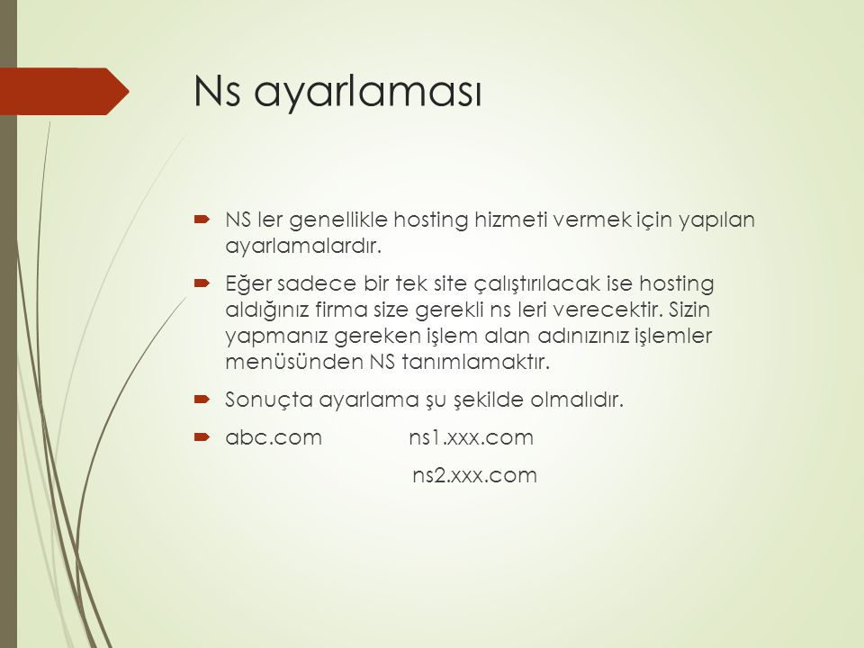Ns ayarlaması NS ler genellikle hosting hizmeti vermek için yapılan ayarlamalardır.