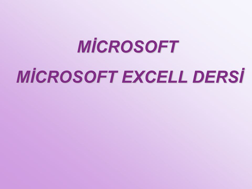 MİCROSOFT EXCELL DERSİ