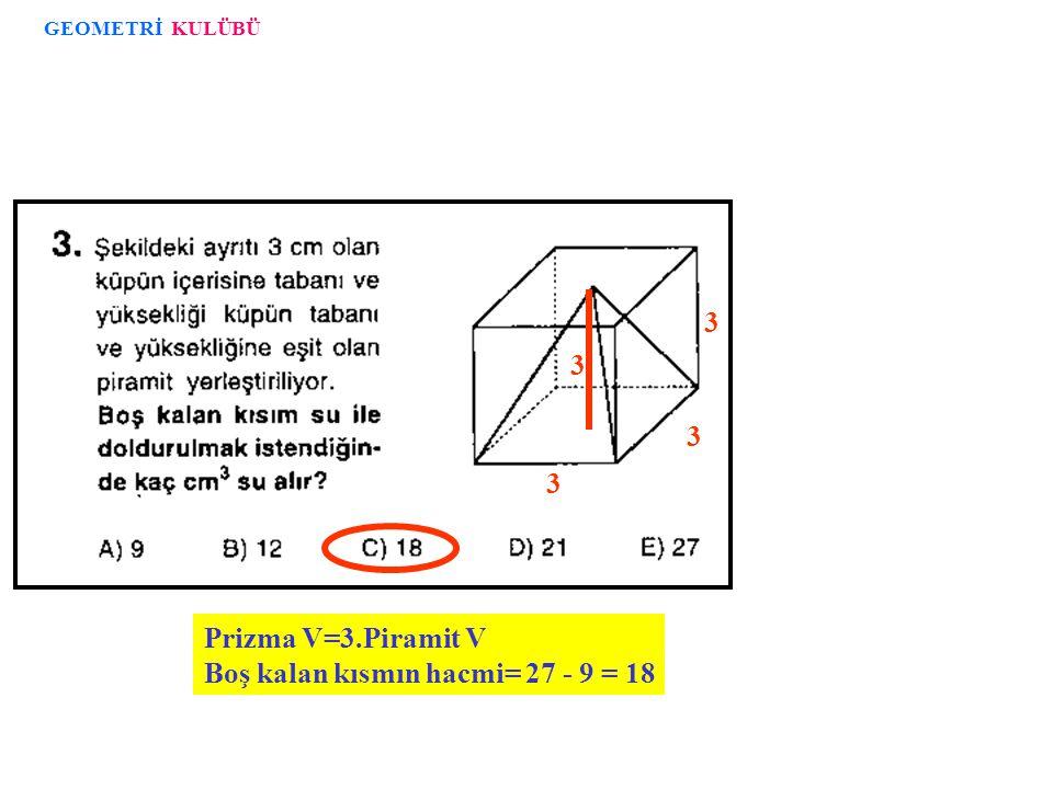Boş kalan kısmın hacmi= 27 - 9 = 18
