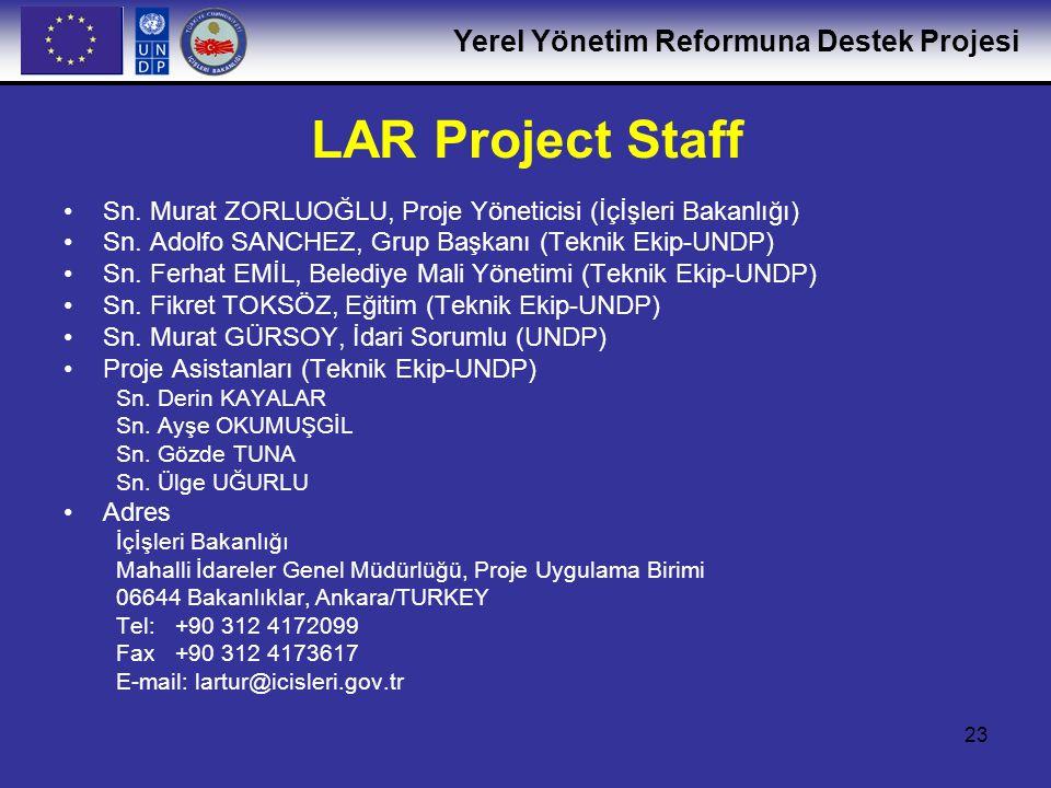 LAR Project Staff Sn. Murat ZORLUOĞLU, Proje Yöneticisi (İçİşleri Bakanlığı) Sn. Adolfo SANCHEZ, Grup Başkanı (Teknik Ekip-UNDP)