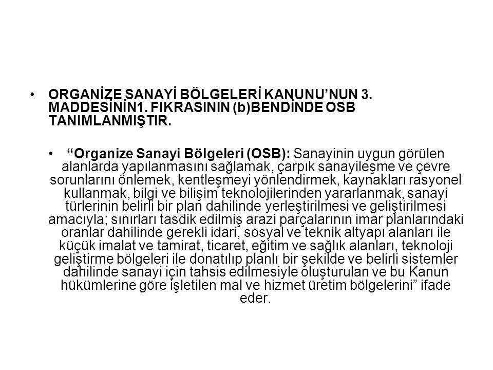ORGANİZE SANAYİ BÖLGELERİ KANUNU'NUN 3. MADDESİNİN1