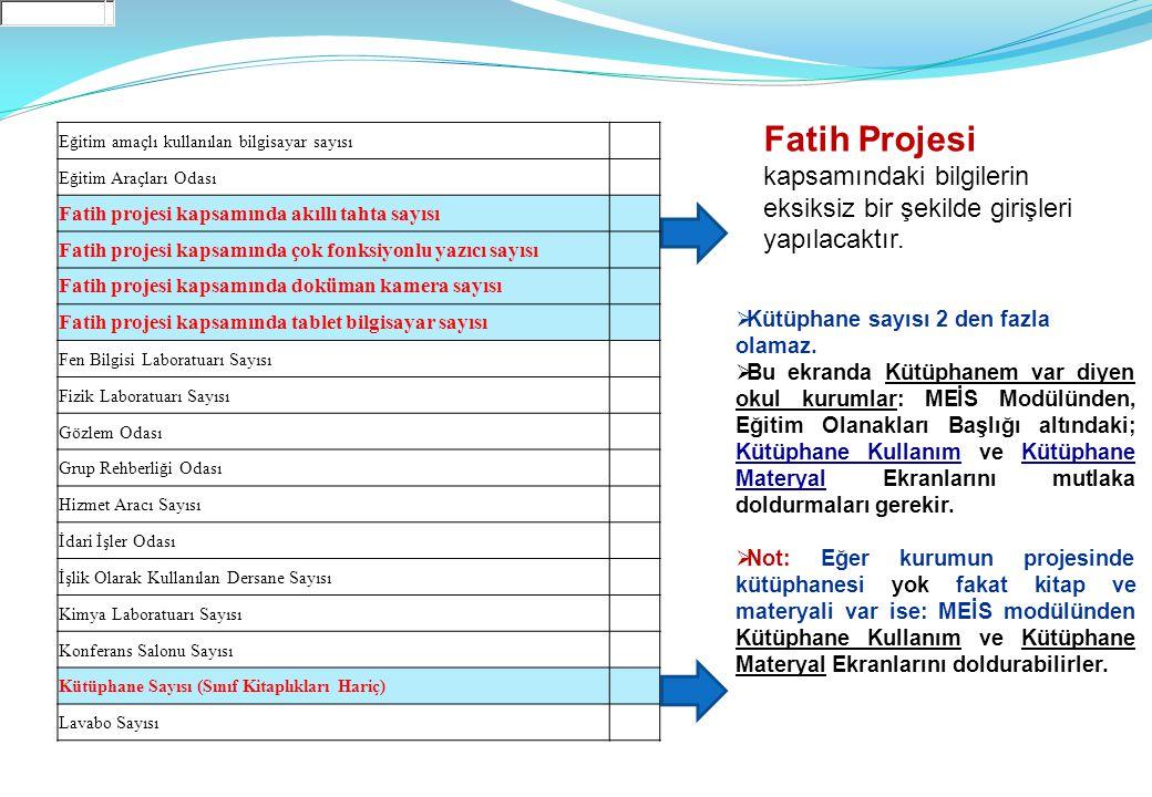 Fatih Projesi kapsamındaki bilgilerin eksiksiz bir şekilde girişleri yapılacaktır.