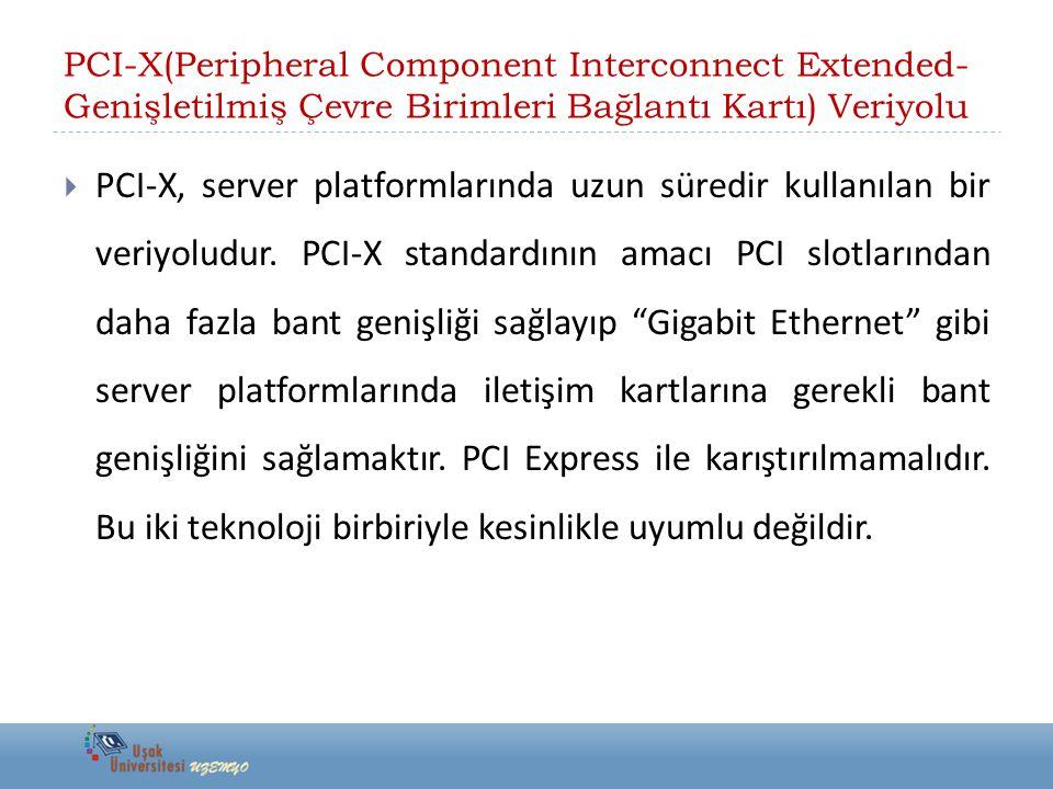 PCI-X(Peripheral Component Interconnect Extended-Genişletilmiş Çevre Birimleri Bağlantı Kartı) Veriyolu