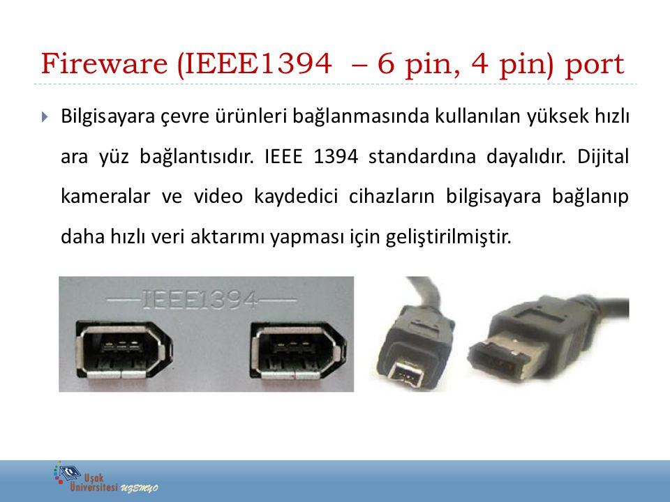 Fireware (IEEE1394 – 6 pin, 4 pin) port