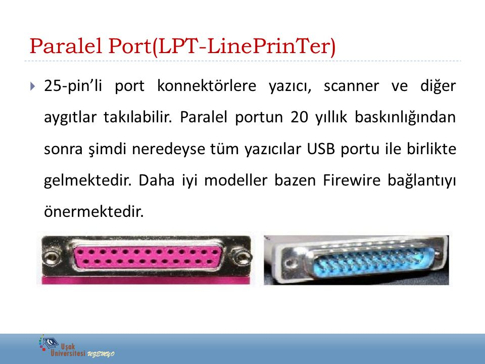 Paralel Port(LPT-LinePrinTer)