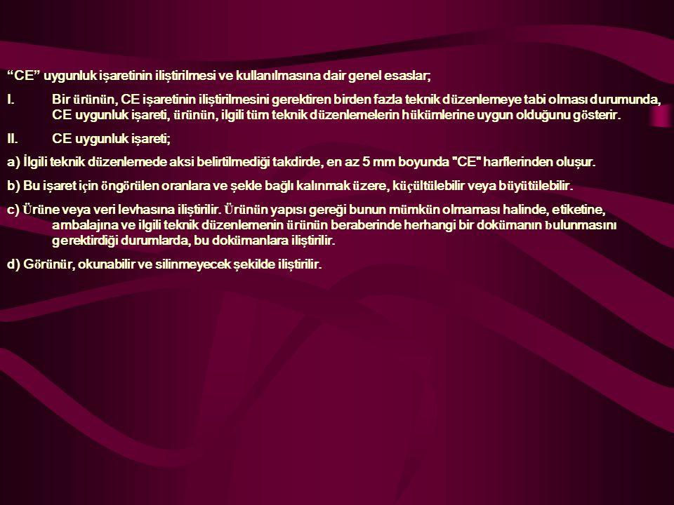 CE uygunluk işaretinin iliştirilmesi ve kullanılmasına dair genel esaslar;