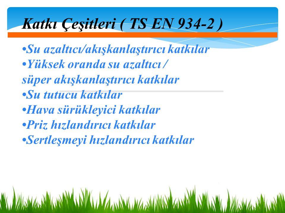 Katkı Çeşitleri ( TS EN 934-2 )