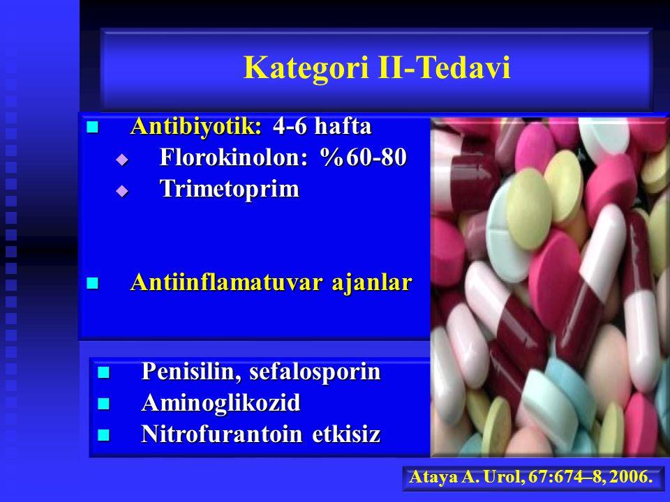 Kategori II-Tedavi Antibiyotik: 4-6 hafta Florokinolon: %60-80