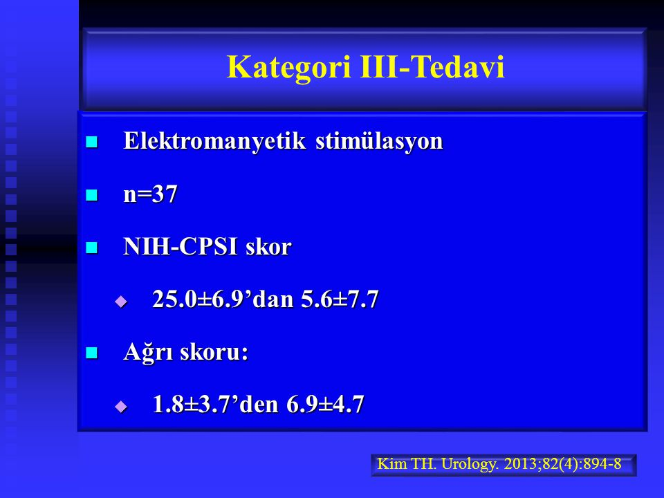 Kategori III-Tedavi Elektromanyetik stimülasyon n=37 NIH-CPSI skor