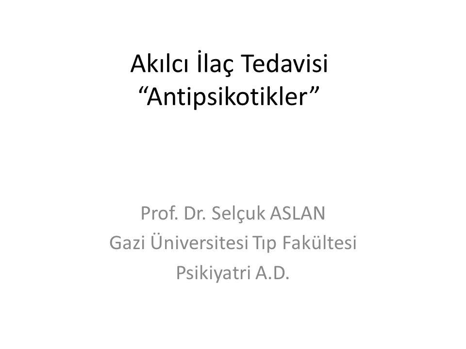Akılcı İlaç Tedavisi Antipsikotikler
