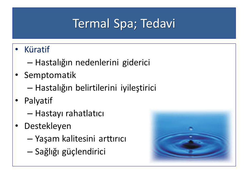 Termal Spa; Tedavi Küratif Hastalığın nedenlerini giderici Semptomatik