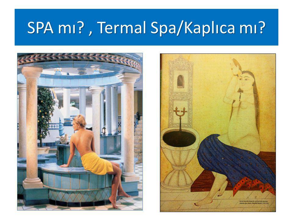 SPA mı , Termal Spa/Kaplıca mı