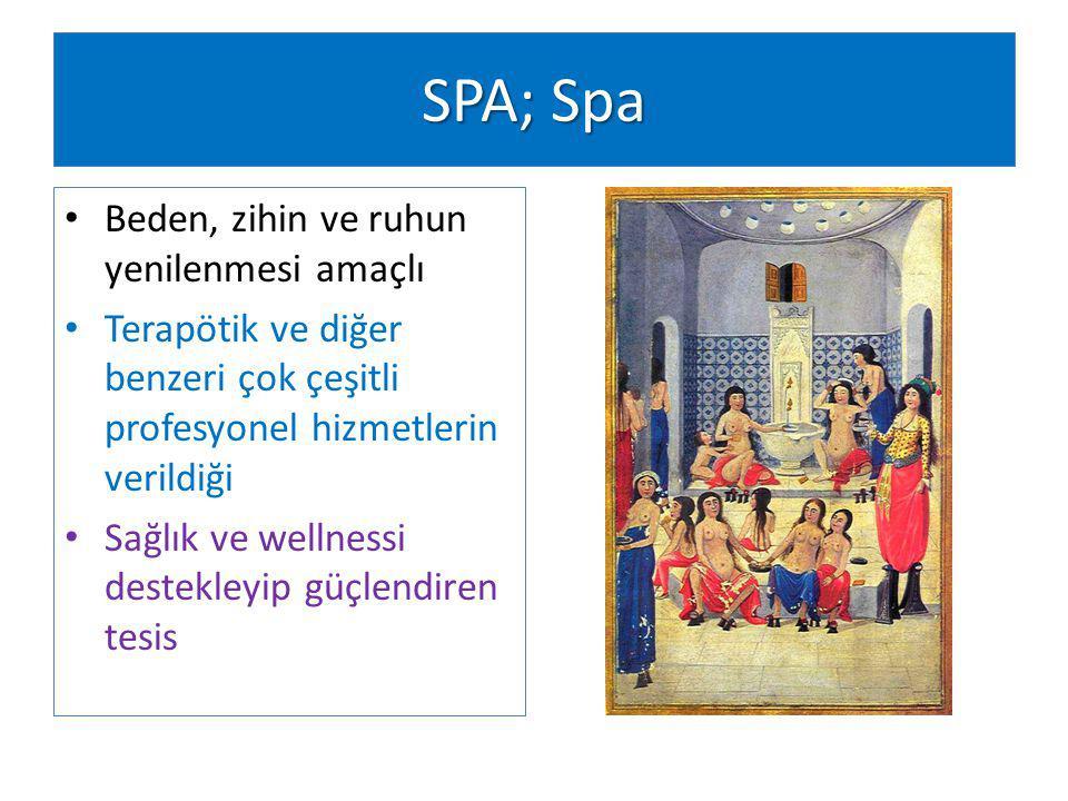 SPA; Spa Beden, zihin ve ruhun yenilenmesi amaçlı