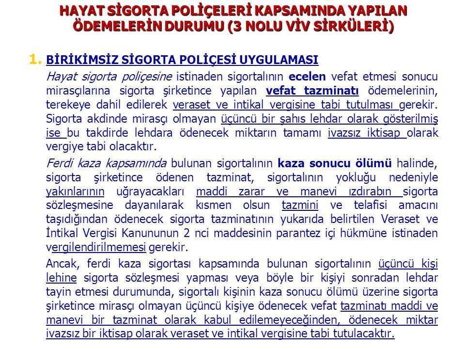 HAYAT SİGORTA POLİÇELERİ KAPSAMINDA YAPILAN ÖDEMELERİN DURUMU (3 NOLU VİV SİRKÜLERİ)
