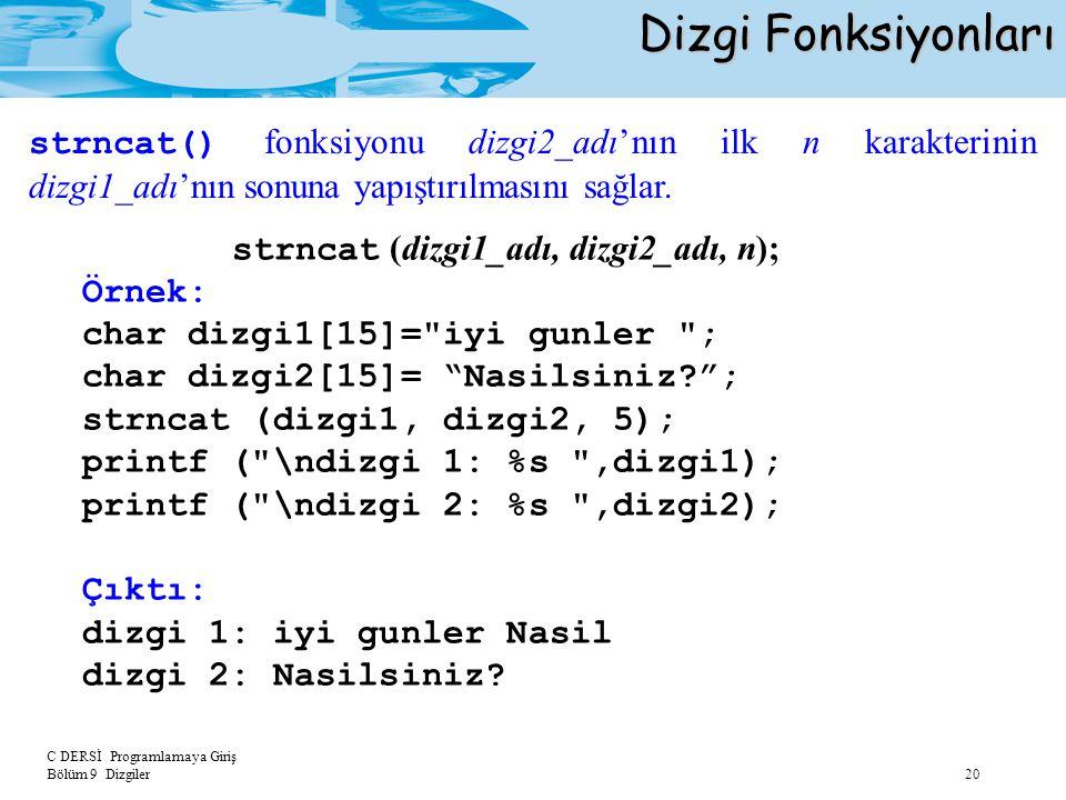 strncat (dizgi1_adı, dizgi2_adı, n);