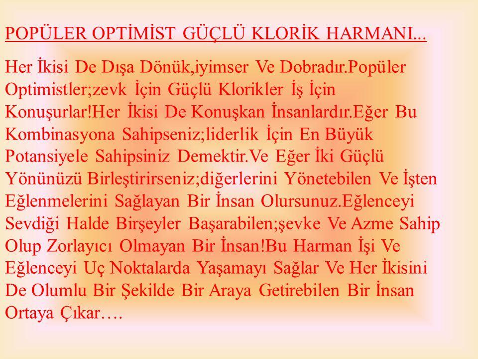 POPÜLER OPTİMİST GÜÇLÜ KLORİK HARMANI...