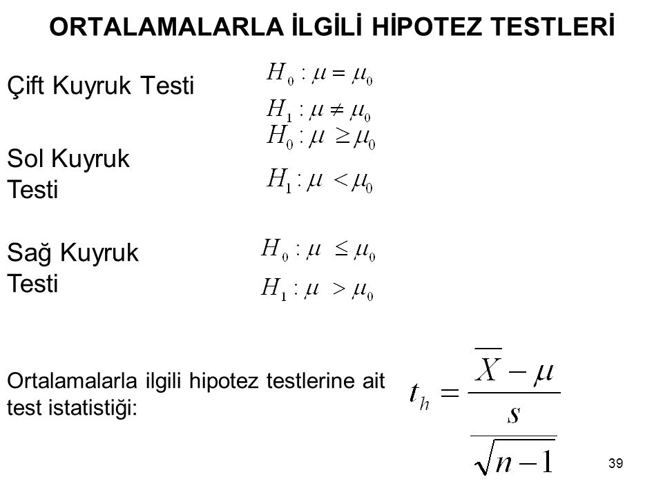 ORTALAMALARLA İLGİLİ HİPOTEZ TESTLERİ