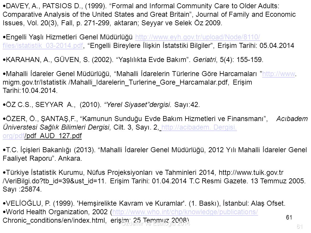 ÖZ C.S., SEYYAR A., (2010). Yerel Siyaset dergisi. Sayı:42.