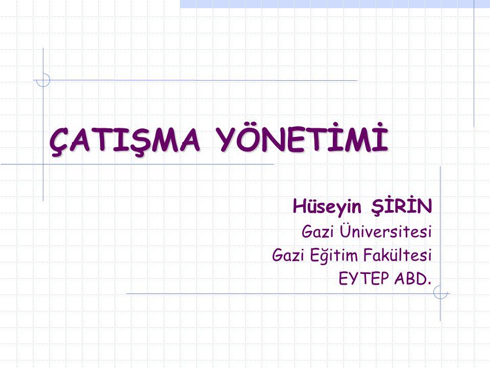 Hüseyin ŞİRİN Gazi Üniversitesi Gazi Eğitim Fakültesi EYTEP ABD.