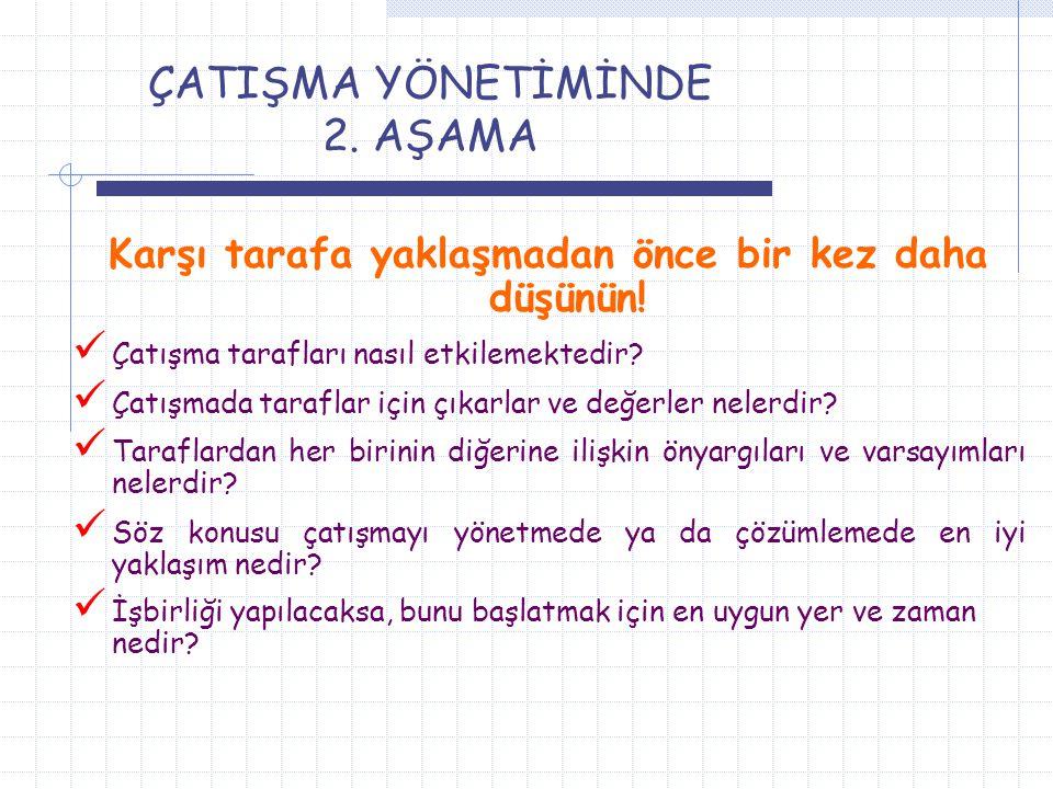 ÇATIŞMA YÖNETİMİNDE 2. AŞAMA