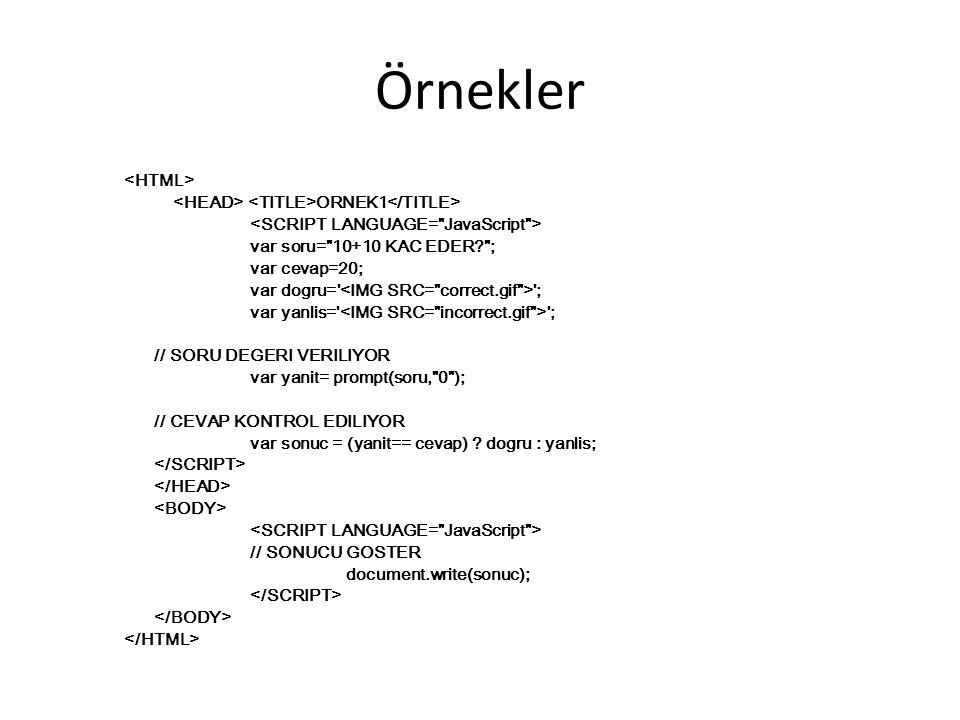 Örnekler <HTML> <HEAD> <TITLE>ORNEK1</TITLE>