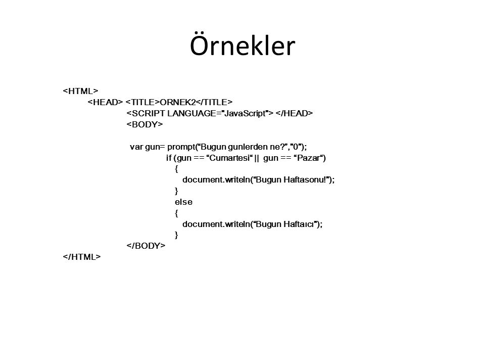 Örnekler <HTML> <HEAD> <TITLE>ORNEK2</TITLE>
