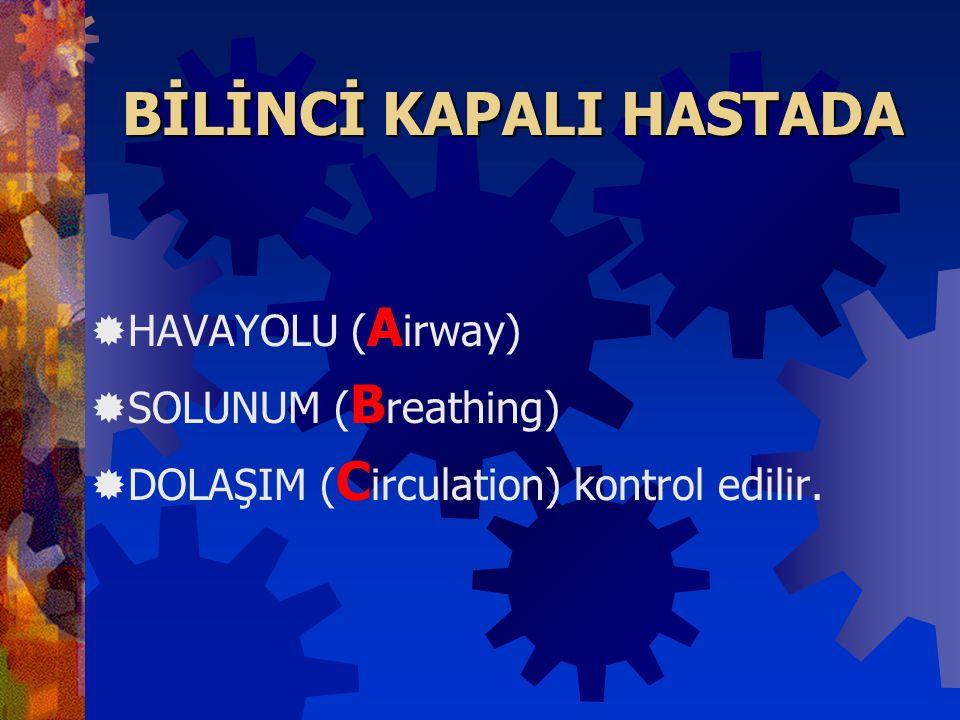 BİLİNCİ KAPALI HASTADA
